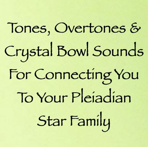 sound healing for connecting you with your pleiadian star family - channeled by daniel scranton