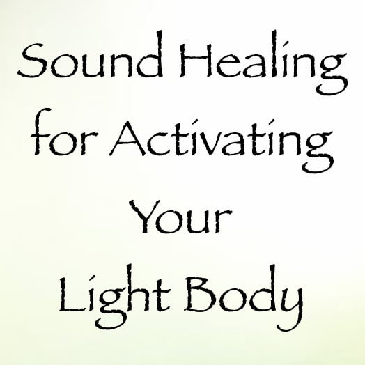 sound healing for activating your light body