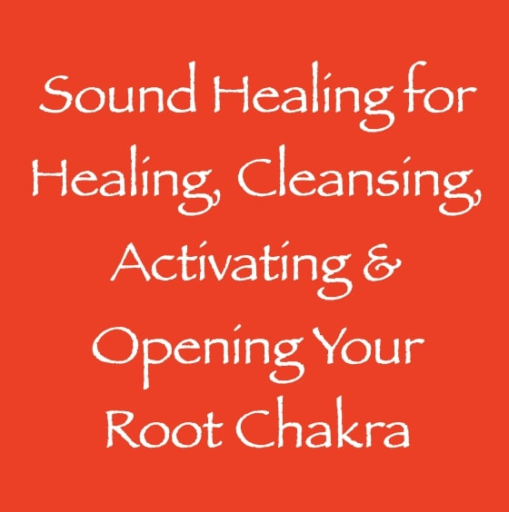 sound healing for root chakra healing opening activating clearing - channeled by daniel scranton - channeler of arcturian council