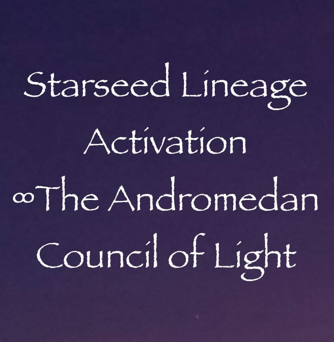starseed lineage activation - the andromedan council of light