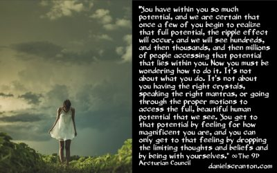 the great human potential within you - the 9th dimensional arcturian council - channeled by daniel scranton channeler of archangel michael