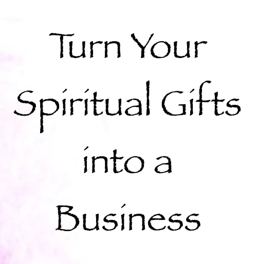 turn your spiritual gifts into a business 4 week course