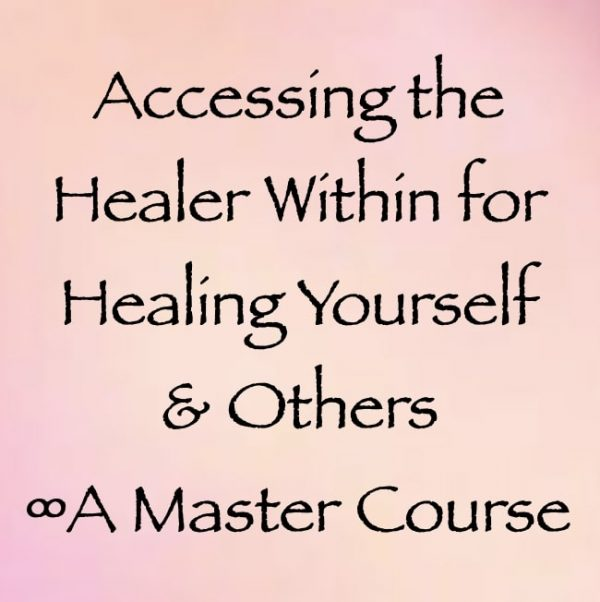 accessing the healer within for healing yourself & Others - a Master Course with Daniel Scranton channeler of arcturians