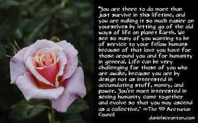 how humanity stays on mission - the 9th dimensional arcturian council - channeled by daniel scranton channeler of archangel michael