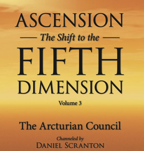ascension - the shift to the fifth dimension - vol 3 - cover art - channeled by daniel scranton