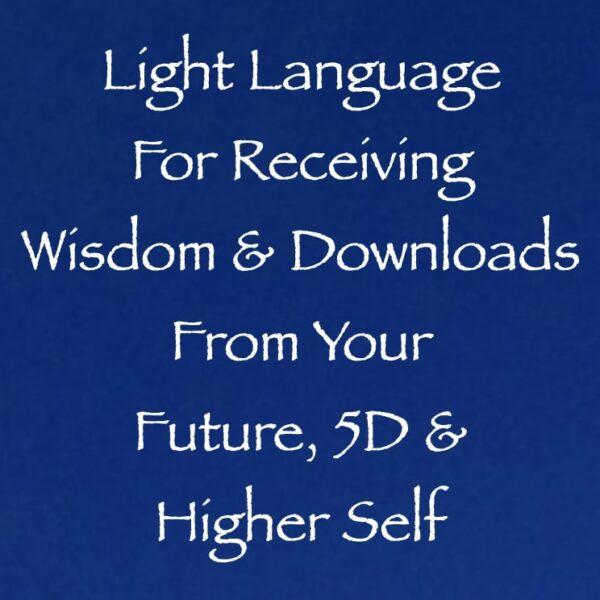 light language for receiving wisdom from your Future, 5D & Higher Self - Channeled by Daniel Scranton channeler of archangel michael