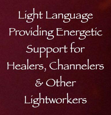 light language providing energetic support for healers channelers & other lightworkers - channeled by daniel scranton channeler of archangel michael