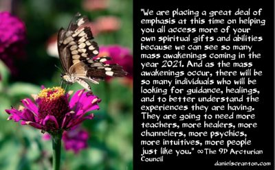 mass awakenings in 2021 & your role in them - the 9th dimensional arcturian council - channeled by daniel scranton, channeler of archangel michael