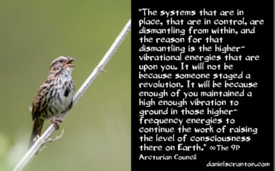 dismantling society's systems of control - the 9th dimensional arcturian council - channeled by daniel scranton channeler of archangel michael