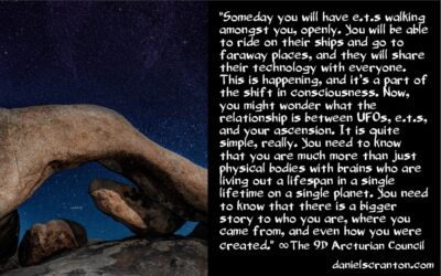 ufo disclosure is happening - what it means - the 9th dimensional arcturian council - channeled by daniel scranton channeler of archangel michael