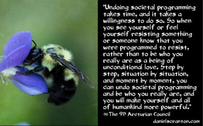 undo societal programming & be more powerful - the 9th dimensional arcturian council - channeled by daniel scranton - channeler of archangel michael hathors yeshua
