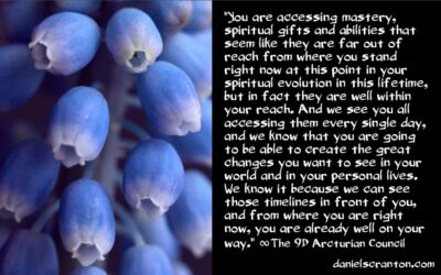your spiritual gifts, abilities & mastery are coming - the 9th dimensional arcturian council - channeled by daniel scranton channeler of archangel michael