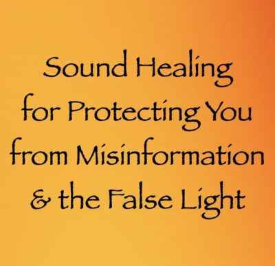 sound healing for protecting you from misinformation & the false light - channeled by daniel scranton channeler of archangel michael
