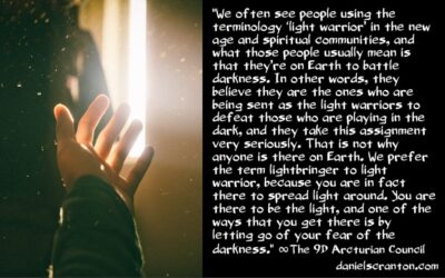 why the light warriors are really among you - the 9th dimensional arcturian council - channeled by daniel scranton channeler of archangel michael