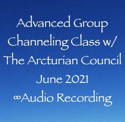 Advanced Group Channeling Class w:The Arcturian Council June 2021 ∞Audio Recording - channeler Daniel Scranton