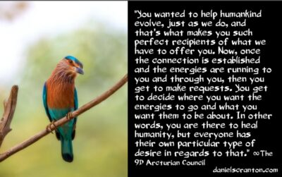 bigger agendas, new recruits & pet projects - the 9th dimensional arcturian council - channeled by daniel scranton channeler of archangel michael