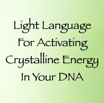 light language for activating crystalline energy in your DNA - channeled by daniel scranton channeler archangel michael