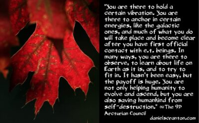 your mission to save humanity, earth & the universe - the 9th dimensional arcturian council - channeled by daniel scranton channeler of archangel michael