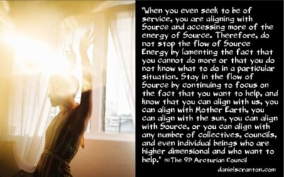 align yourself with source & the forces of light - the 9th dimensional arcturian council - channeled by daniel scranton channeler of archangel michael