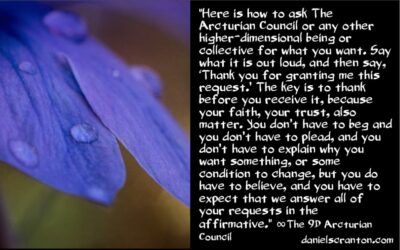 ask the arcturian council for what you want - the 9th dimensional arcturian council - channeled by daniel scranton channeler of archangel michael