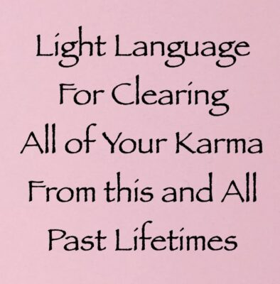 light language for clearing all of your karma from this and all past lifetimes - channeled by daniel scranton channeler of archangel michael