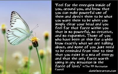 making powerful use of energies & forces channeled by daniel scranton