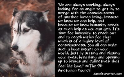 we're giving you attunements for channeling - the 9th dimensional arcturian council - channeled by daniel scranton channeler of archangel michael