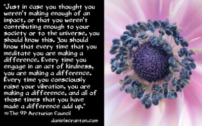 are you a change-maker, a lightworker? - the 9th dimensional arcturian council - channeled by daniel scranton channeler of archangel michael