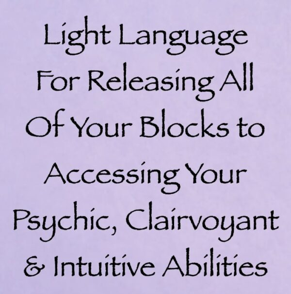 light language for releasing all of your blocks to accessing your psychic, clairvoyant & intuitive abilites - channeled by daniel scranton channeler of arcturians