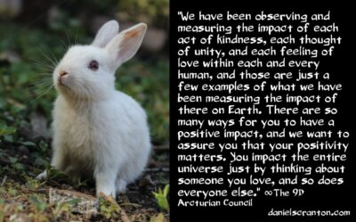 the power you have to impact the universe - the 9th dimensional arcturian council - channeled by Daniel Scranton channeler of aliens