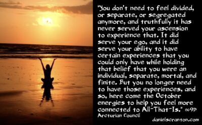 the october 2021 energies - the 9th dimensional arcturian council - channeled by daniel scranton channeler of aliens