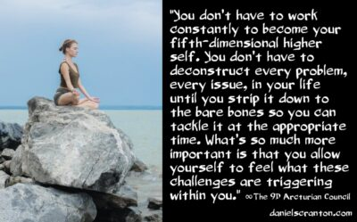 what you must face to become your higher self - the 9th dimensional arcturian council - channeled by daniel scranton channeler of aliens