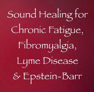 Sound Healing for Chronic Fatigue, Fibromyalgia, Lyme Disease & Epstein-Barr, channeled by daniel scranton channeler of archangel michael