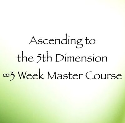 ascending to the 5th dimension master course - 3 week course - daniel scranton channeler of archangel michael yeshua aliens