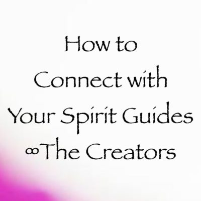 How to Connect with Your Spirit Guides ∞The Creators