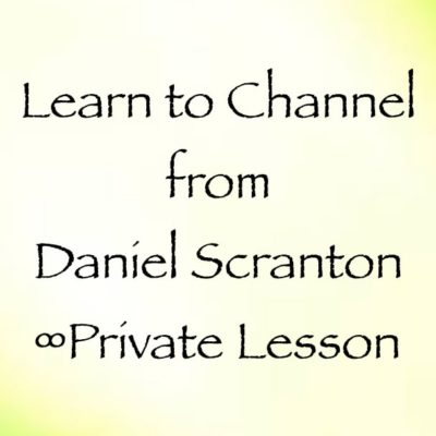 learn to channel - private lesson - with daniel scranton channeler