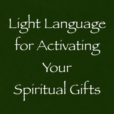 Light Language for Activating Your Spiritual Gifts