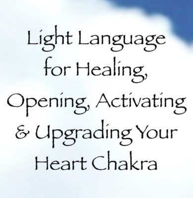 light language for healing, opening, activating & upgrading your heart chakra - channeled by daniel scranton channeler of the arcturian council & archangel michael