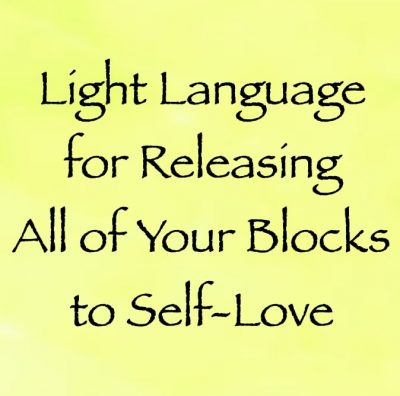 light language for releasing all of your blocks to receiving self-love - channeled by daniel scranton channeler of archangel michael