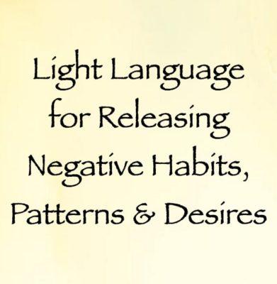 light language for releasing negative habits, patterns & desires - channeled by daniel scranton, channeler of archangel michael