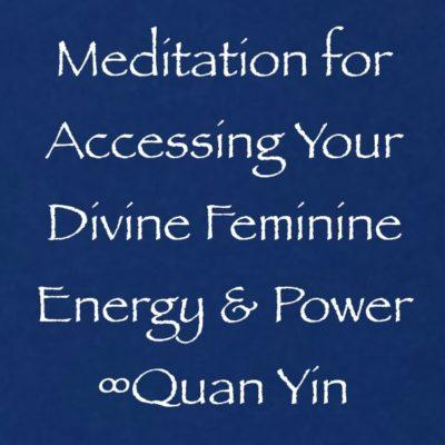 meditation quan yin divine feminine energy & power channeled daniel scranton channeler