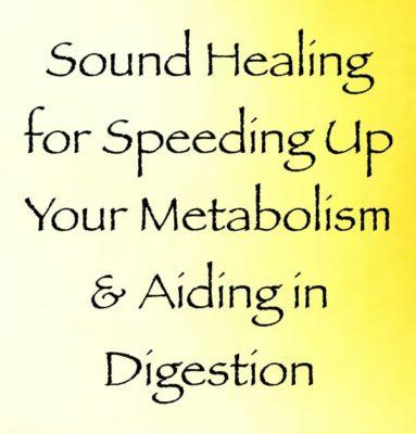 sound healing for speeding up your metabolism & aiding in digestion - channeled by daniel scranton channeler of archangel michael