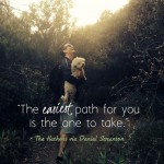 the easiest path for you is the one to take