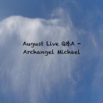 Q and A with archangel michael