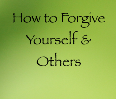 how to forgive others and yourself
