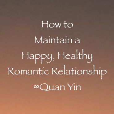 How To Maintain A Happy Healthy Romantic Relationship