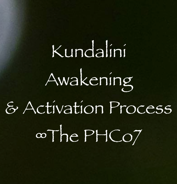 Kundalini Awakening & Activation Process ∞The PHCo7