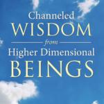 channeled wisdom higher dimensional beings channeled daniel scranton channeler