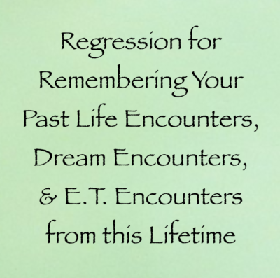 Daniel scrantons channeling regression for remembering your past life encounters dream encounters et encounters from this lifetime fandeluxe Gallery