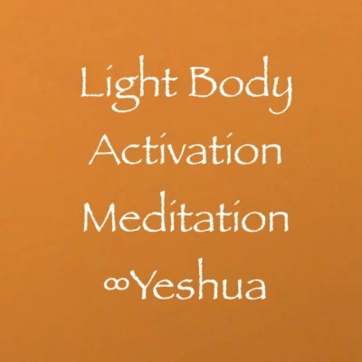 Light Body Activation Meditation ∞Yeshua